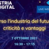 """Webinar gratuito – """"Verso l'industria del futuro: criticità e vantaggi"""""""